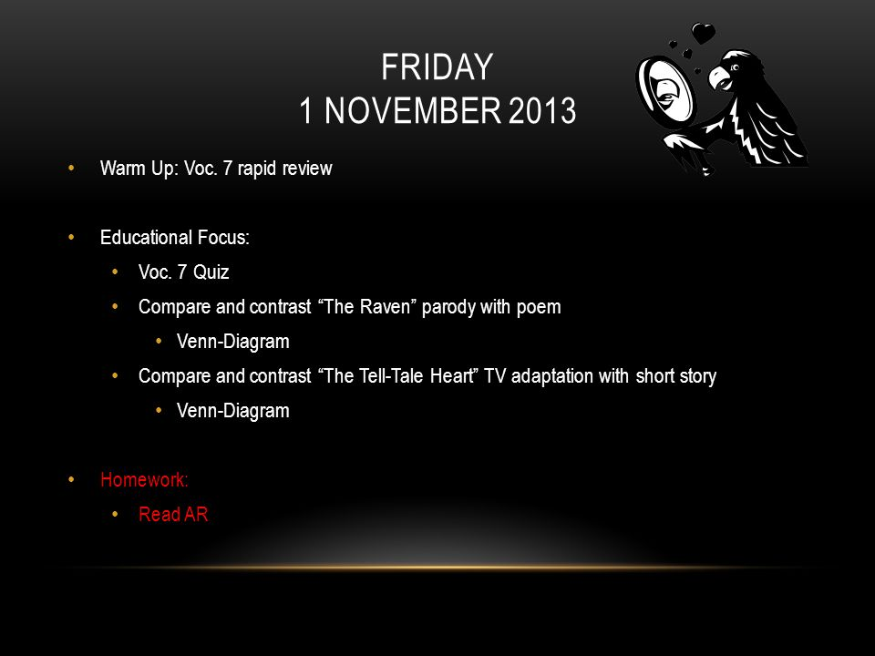 FRIDAY 1 NOVEMBER 2013 Warm Up: Voc. 7 rapid review Educational Focus: Voc.
