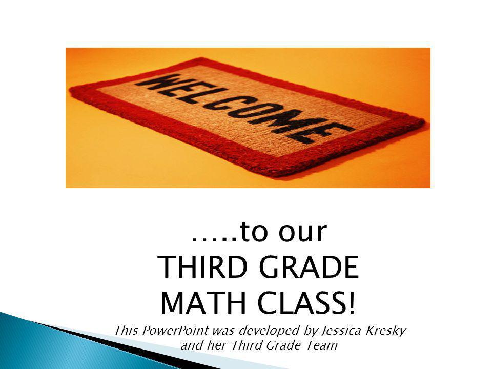 …..to our THIRD GRADE MATH CLASS.