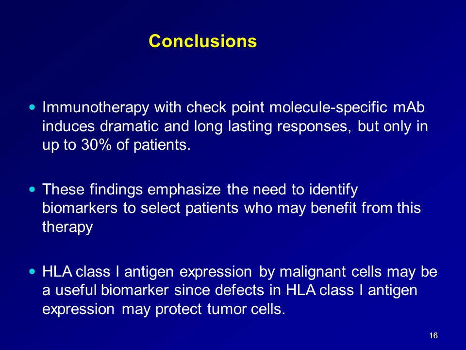 16 Immunotherapy with check point molecule-specific mAb induces dramatic and long lasting responses, but only in up to 30% of patients.