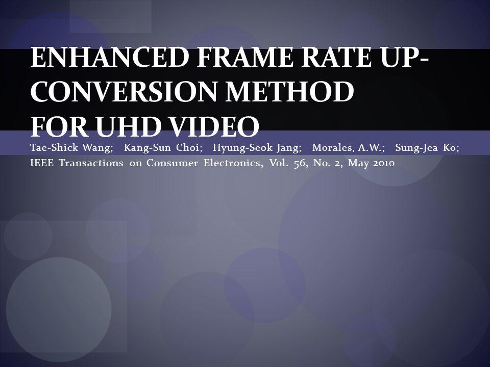 Tae-Shick Wang; Kang-Sun Choi; Hyung-Seok Jang; Morales, A.W.; Sung-Jea Ko; IEEE Transactions on Consumer Electronics, Vol. 56, No. 2, May 2010 ENHANC