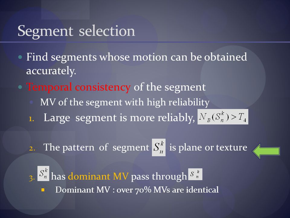 Segment selection Find segments whose motion can be obtained accurately.