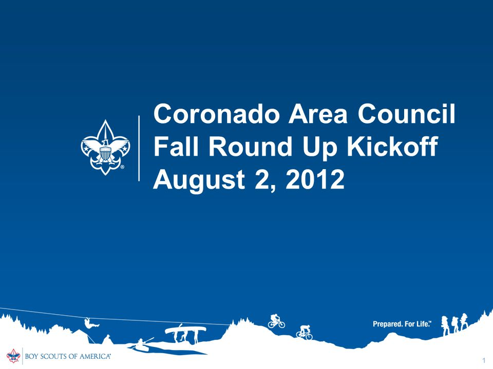 1 Coronado Area Council Fall Round Up Kickoff August 2, 2012