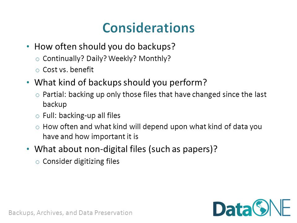 Backups, Archives, and Data Preservation Where will you backup your files.