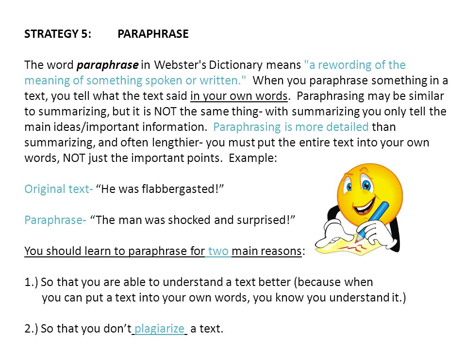 STRATEGY 5:PARAPHRASE The word paraphrase in Webster's Dictionary means