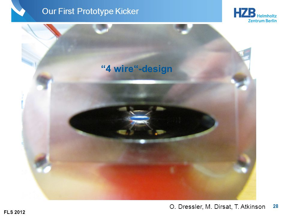 FLS 2012 28 Our First Prototype Kicker O. Dressler, M. Dirsat, T. Atkinson 4 wire -design
