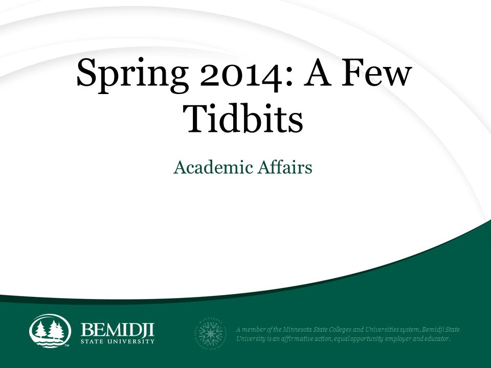 Spring 2014: A Few Tidbits Academic Affairs