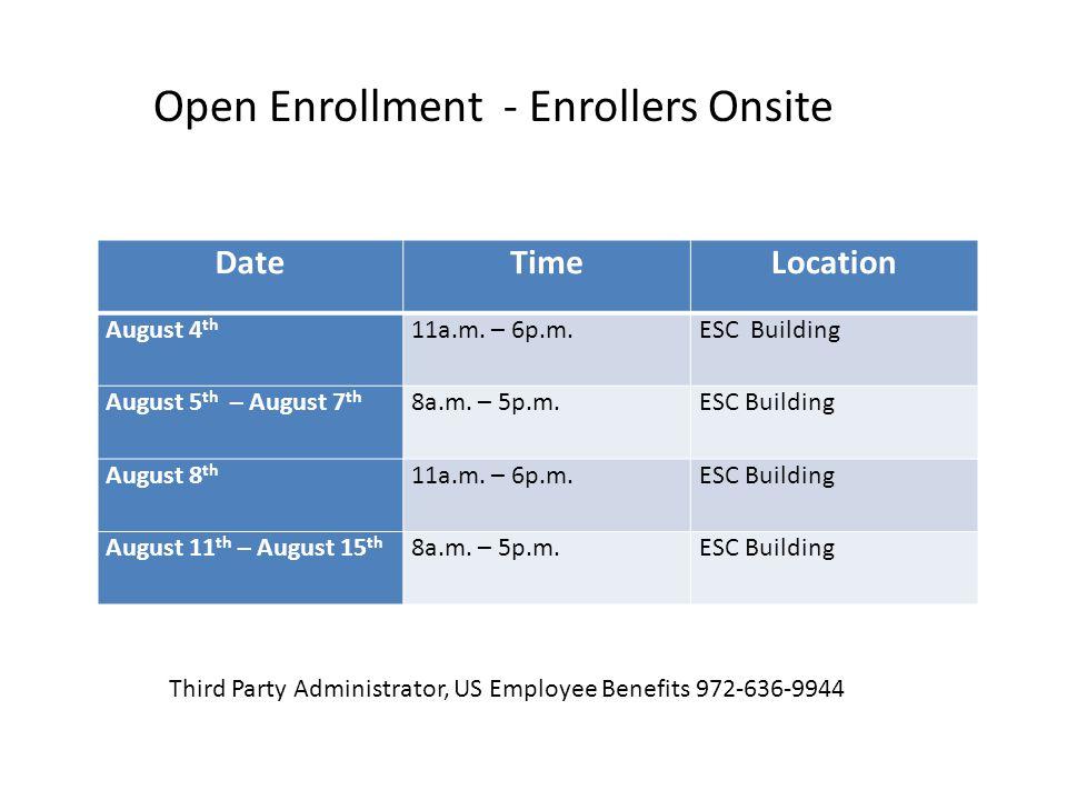 DateTimeLocation August 4 th 11a.m.– 6p.m.ESC Building August 5 th – August 7 th 8a.m.