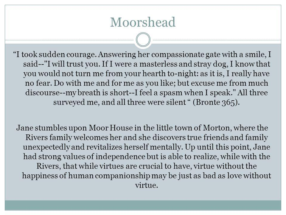 Moorshead I took sudden courage.