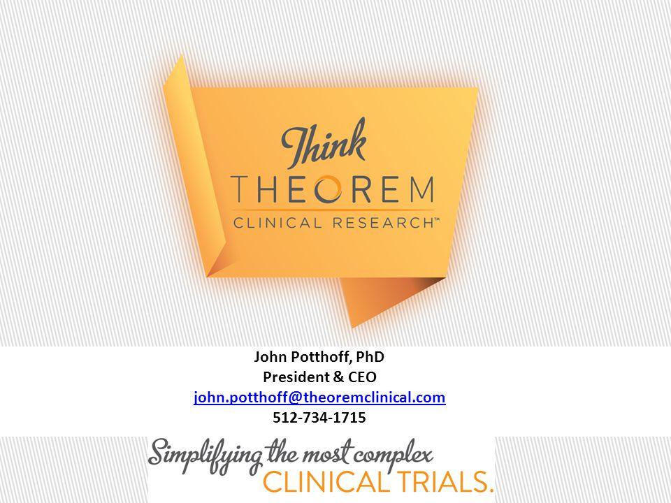 John Potthoff, PhD President & CEO john.potthoff@theoremclinical.com 512-734-1715