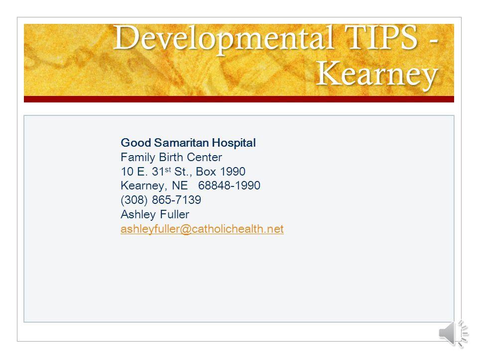 Developmental TIPS - Lincoln Bryan LGH Medical Center 1600 S 48 th St Lincoln, NE 68506-1299 Danielle Swanson Danielle.swanson@bryanlgh.orgDanielle.sw