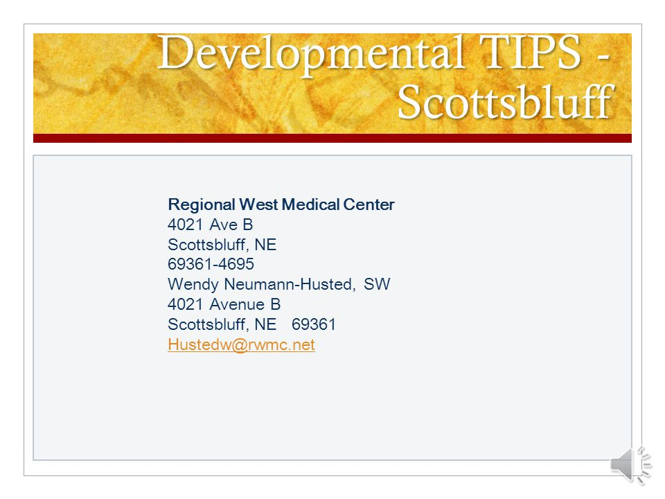 Developmental TIPS - Kearney Good Samaritan Hospital Family Birth Center 10 E.