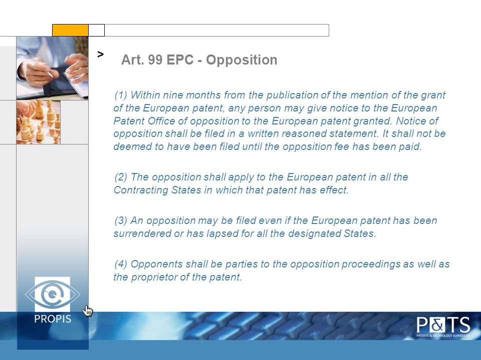 Art. 99 EPC - Opposition > (1) Within nine months from the publication of the mention of the grant of the European patent, any person may give notice