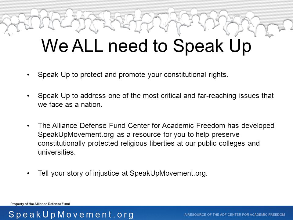 We ALL need to Speak Up Speak Up to protect and promote your constitutional rights.