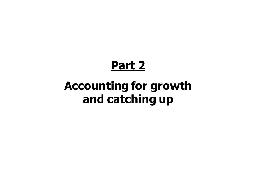 Part 2 Accounting for growth and catching up
