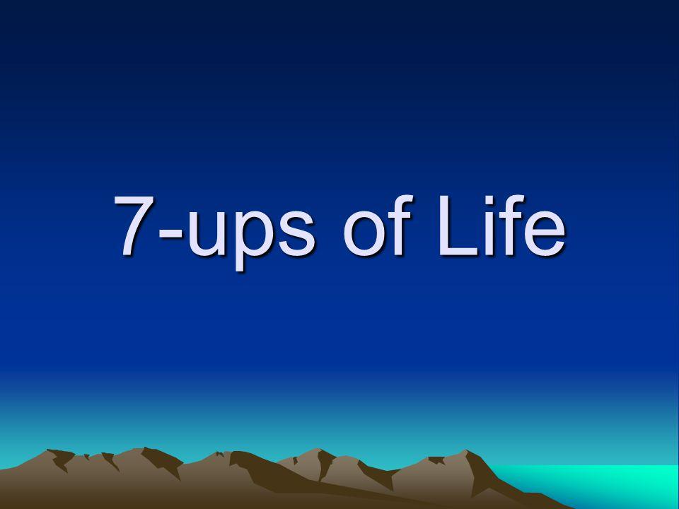 7-ups of Life