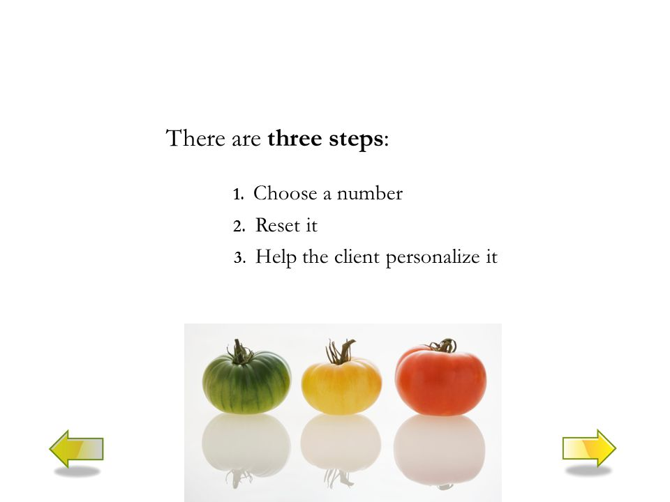 There are three steps: 1. Choose a number 2. Reset it 3. Help the client personalize it
