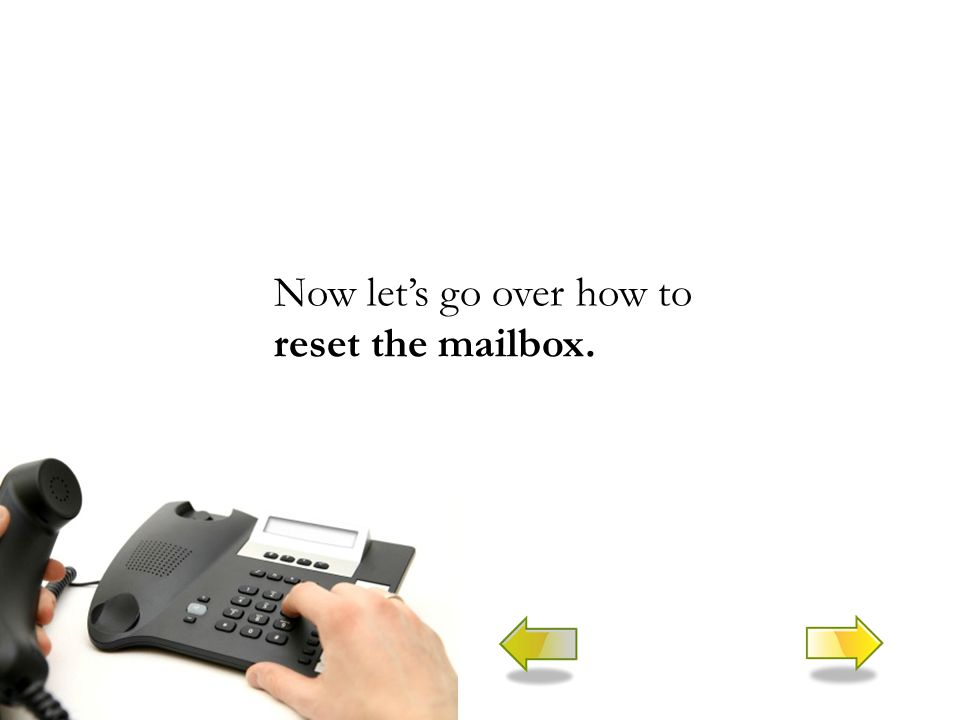 Now let's go over how to reset the mailbox.