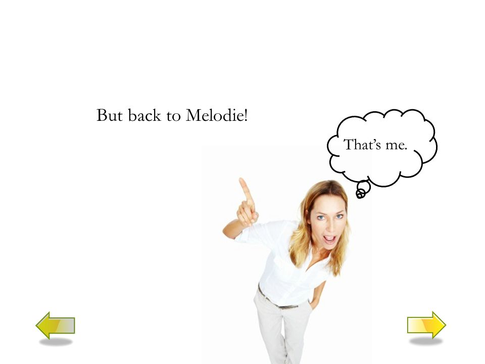 But back to Melodie! That's me.