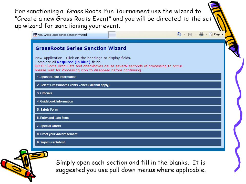 For sanctioning a Grass Roots Fun Tournament use the wizard to Create a new Grass Roots Event and you will be directed to the set up wizard for sanctioning your event.