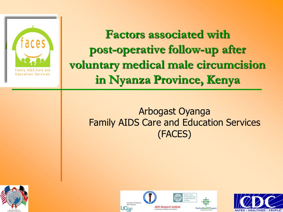Factors associated with post-operative follow-up after voluntary medical male circumcision in Nyanza Province, Kenya Arbogast Oyanga Family AIDS Care and Education Services (FACES)