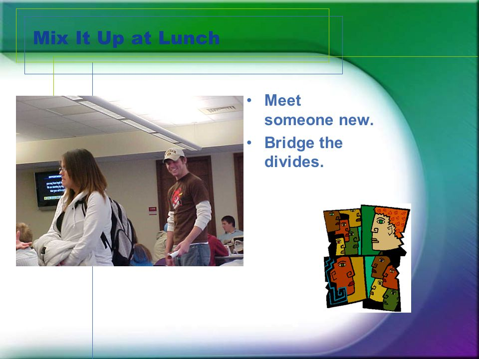 Mix It Up at Lunch Students share ideas.