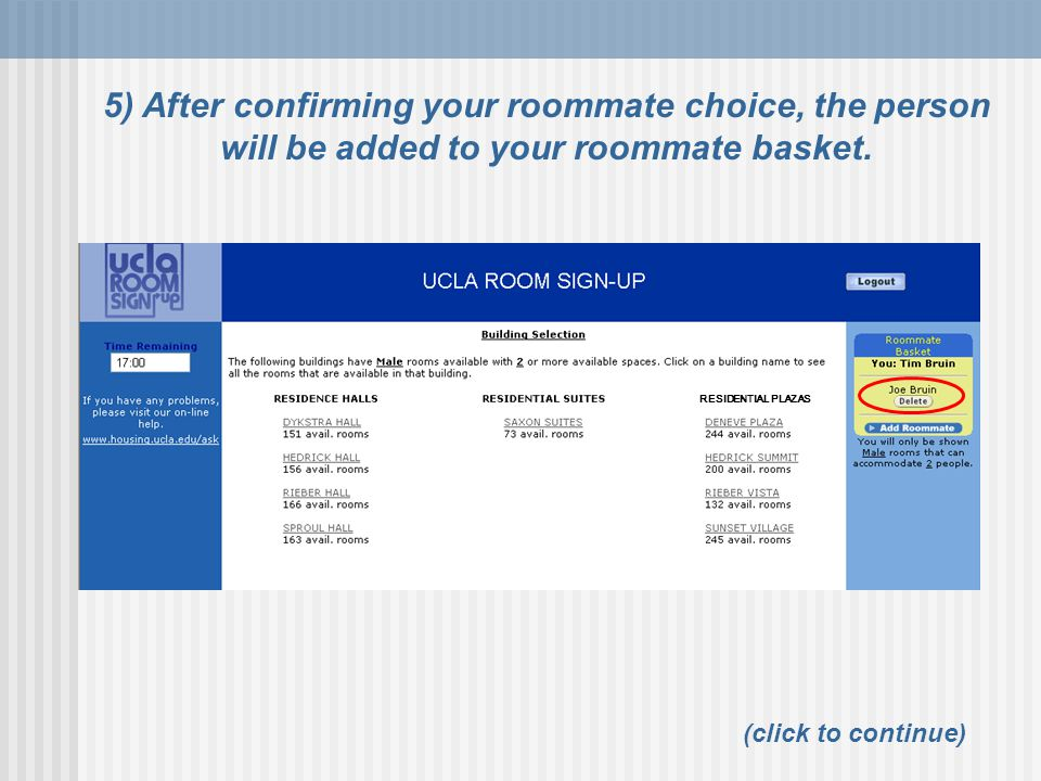 RESIDENTIAL PLAZAS 5) After confirming your roommate choice, the person will be added to your roommate basket.