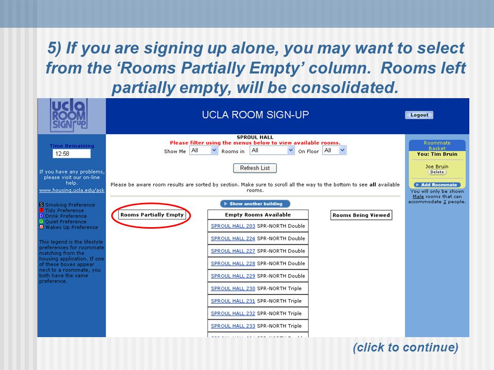5) If you are signing up alone, you may want to select from the 'Rooms Partially Empty' column.