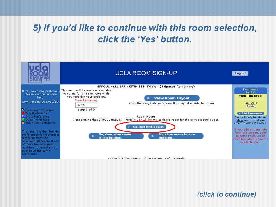 5) If you'd like to continue with this room selection, click the 'Yes' button. (click to continue)