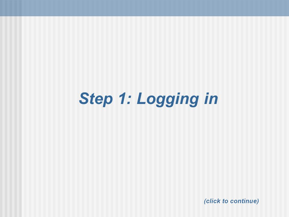 Step 1: Logging in (click to continue)