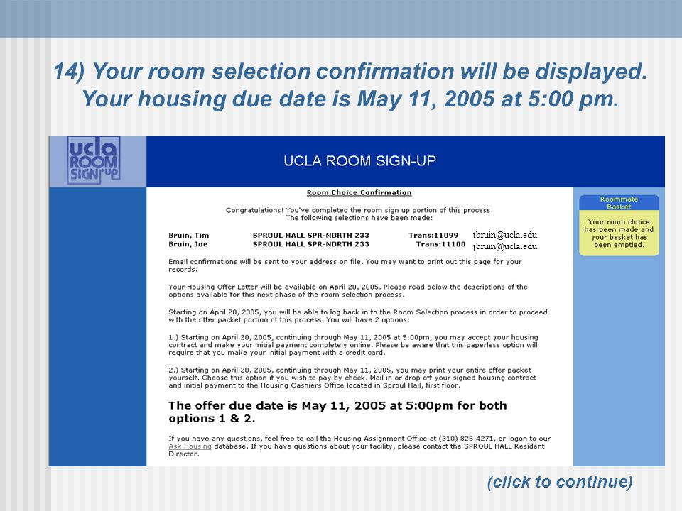 jbruin@ucla.edu tbruin@ucla.edu 14) Your room selection confirmation will be displayed.