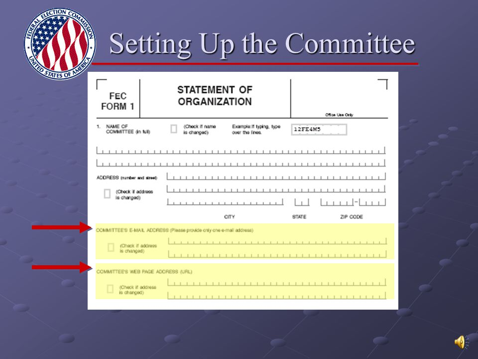 Setting Up the Committee ▼ Name of Committee Must include candidate's name Must include candidate's name Unauthorized committees cannot use candidate's name Unauthorized committees cannot use candidate's name ► Name of Committee