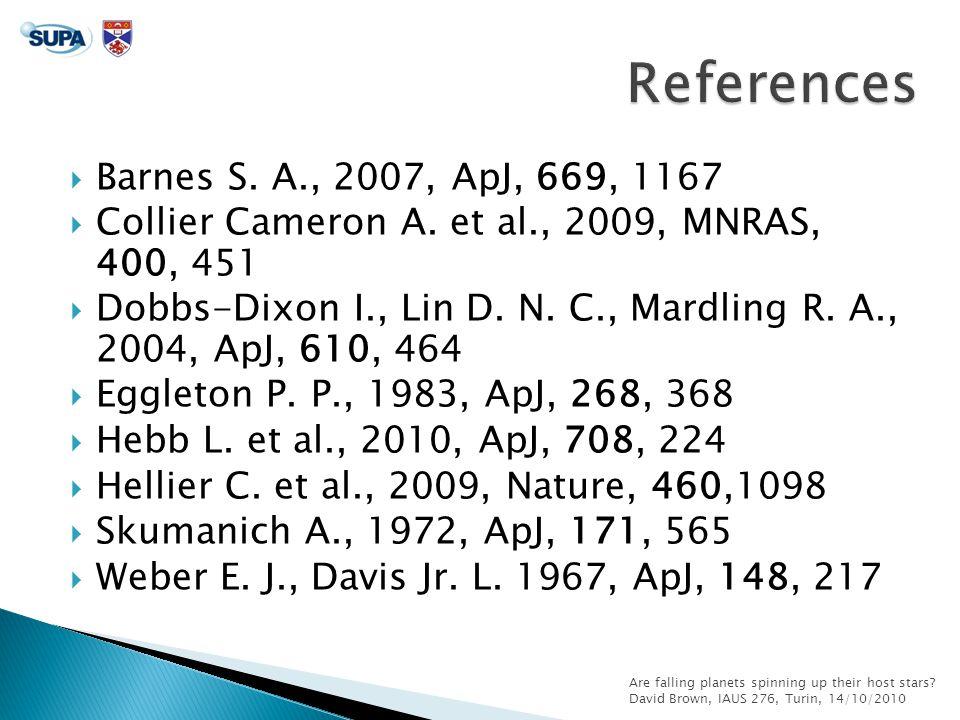  Barnes S. A., 2007, ApJ, 669, 1167  Collier Cameron A.