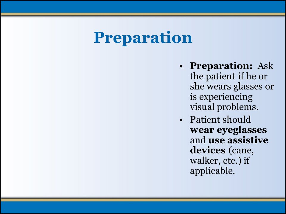 Steps 1.Ask the patient to sit comfortably in the chair 2.Ask patient to rise, by stating, Ready, set, go and begin timing 3.If patient experiences dizziness upon rising, they may momentarily stand still to resolve 4.Patient walks toward point of destination (10 foot walk)