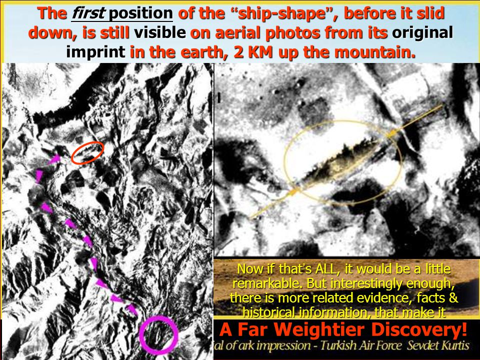 """The first position of the """" ship-shape """", before it slid down, is still visible on aerial photos from its original imprint in the earth, 2 KM up the m"""