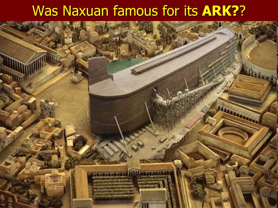 Was Naxuan famous for its ARK??