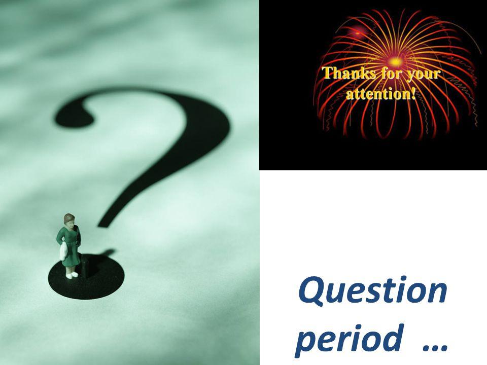 Question period …