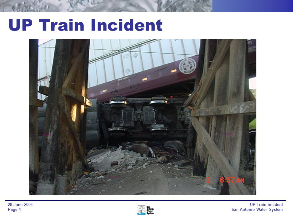 UP Train incident San Antonio Water System 28 June 2006 Page 4 UP Train Incident