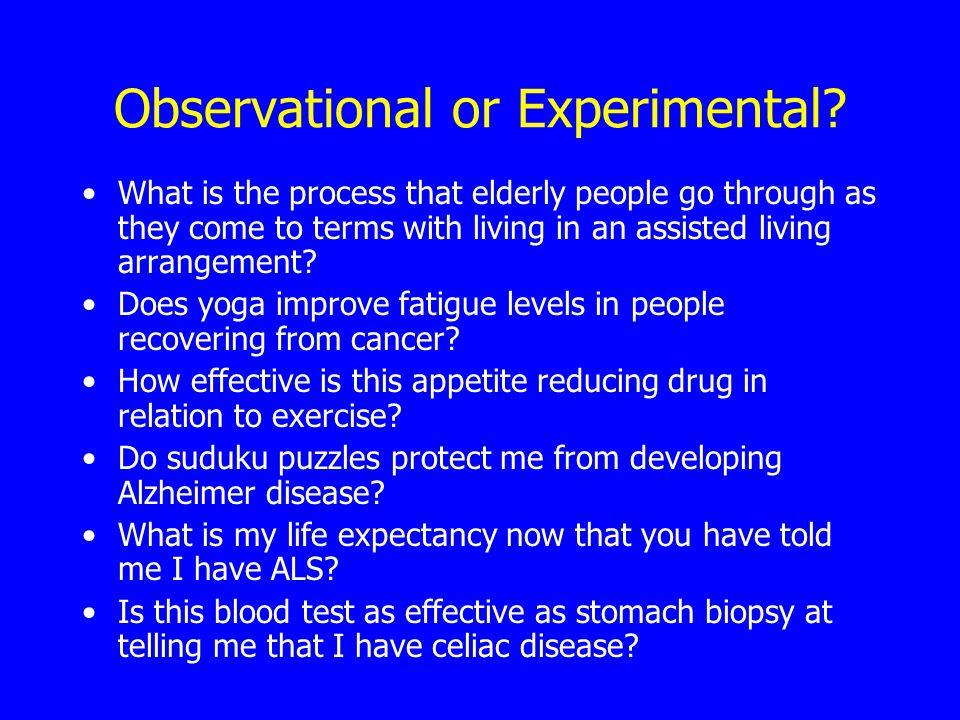 Observational or Experimental.