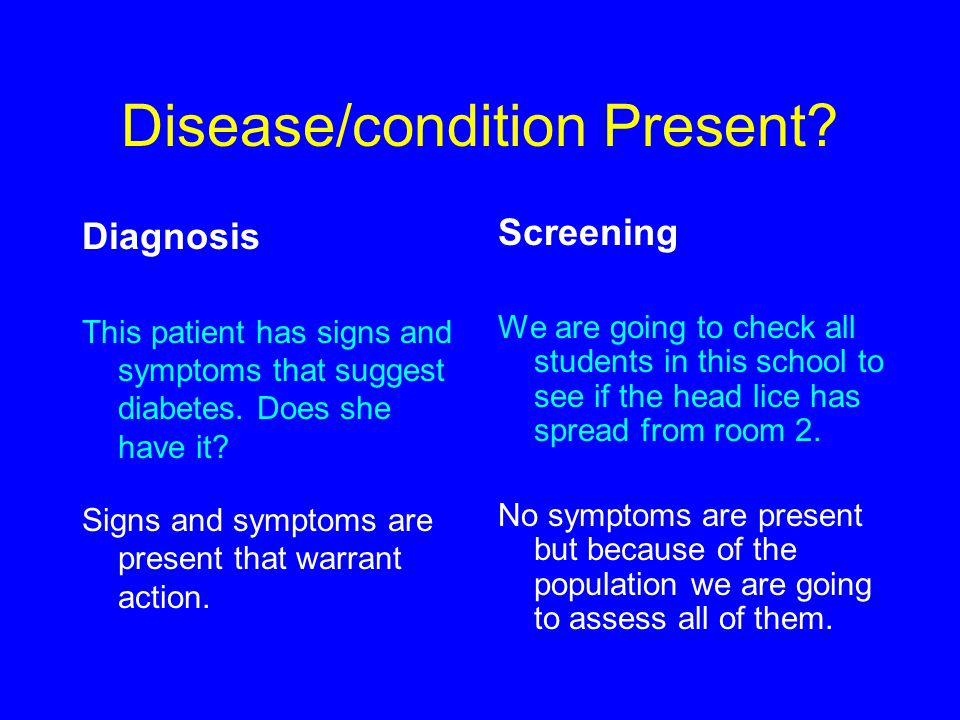 Disease/condition Present. Diagnosis This patient has signs and symptoms that suggest diabetes.