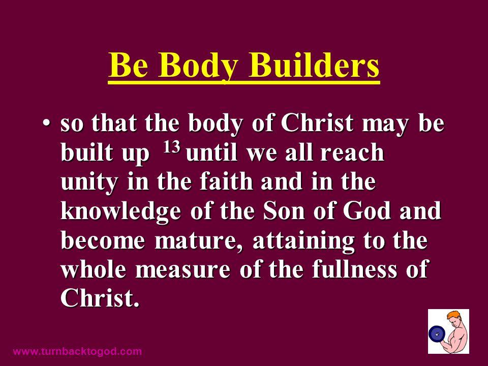 Build up the Body www.turnbacktogod.com