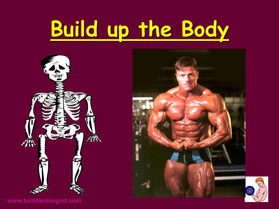 Everyone must work at body building. www.turnbacktogod.com