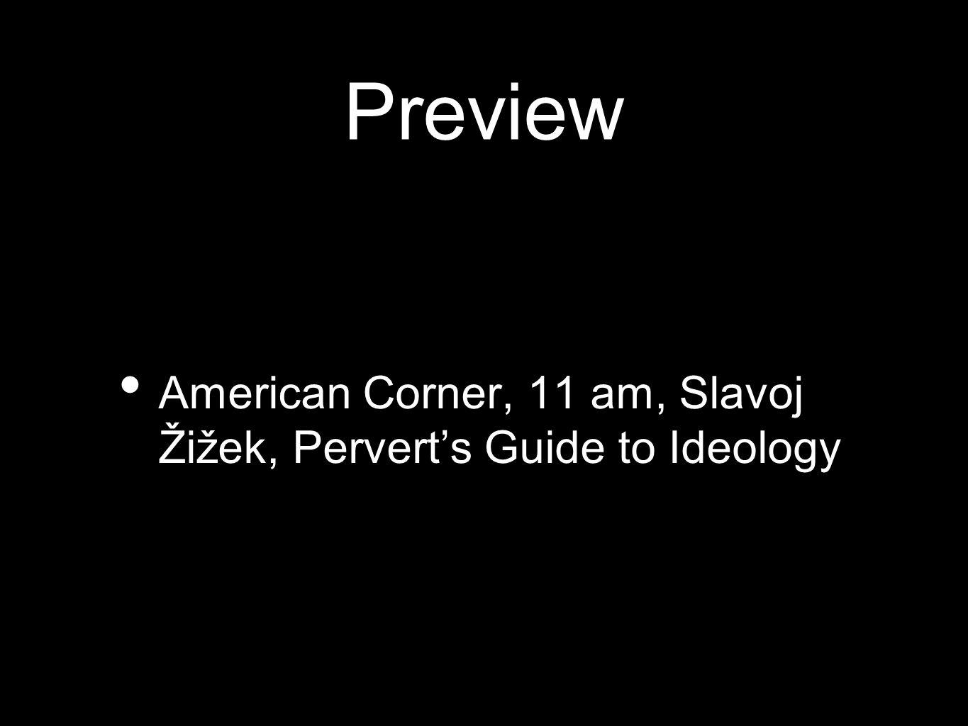 Preview American Corner, 11 am, Slavoj Žižek, Pervert's Guide to Ideology