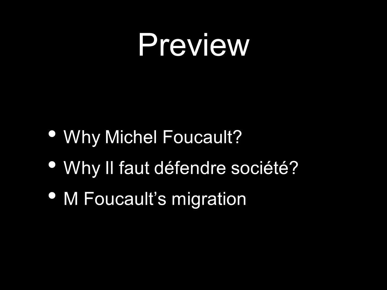 Preview Why Michel Foucault Why Il faut défendre société M Foucault's migration