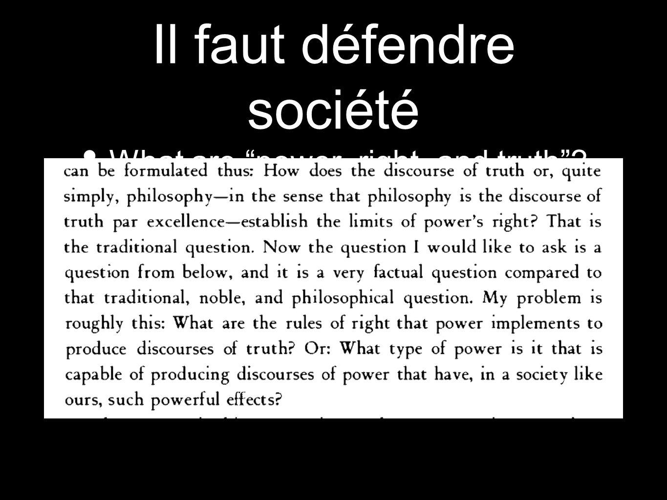 "Il faut défendre société What are ""power, right, and truth""? How are they related?"