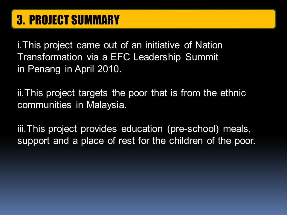 i.This project came out of an initiative of Nation Transformation via a EFC Leadership Summit in Penang in April 2010.