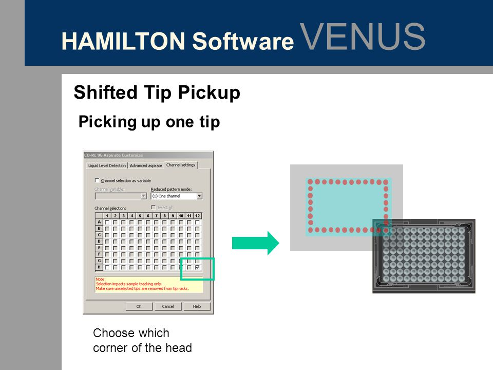 HAMILTON Software VENUS Shifted Tip Pickup Picking up one tip Choose which corner of the head