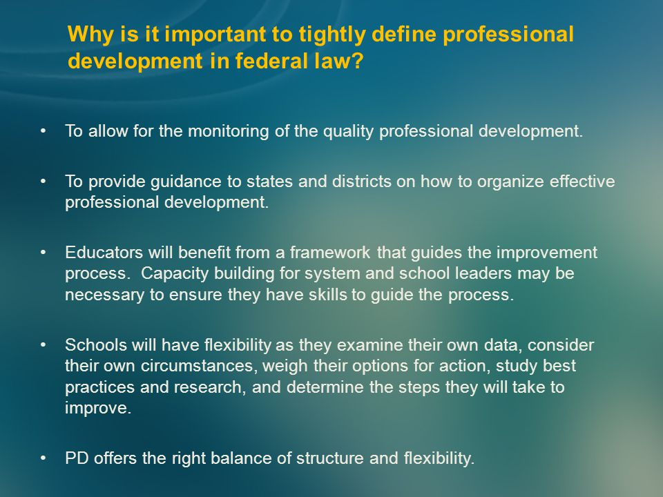 To allow for the monitoring of the quality professional development.