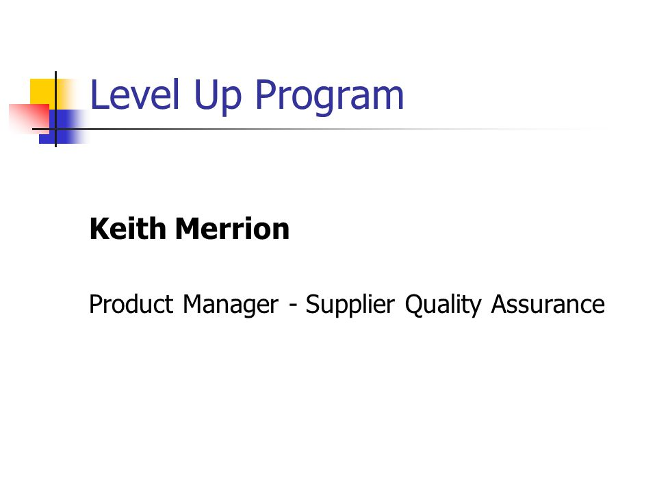 Level Up Program Quality and Sales Commitment and Support Pre-QIP Quality Improvement Program (P-QIP); Top Management corrective action process where the majority of chronic and recurring defect suppliers make the necessary corrections to improve their performance back to the acceptable levels.