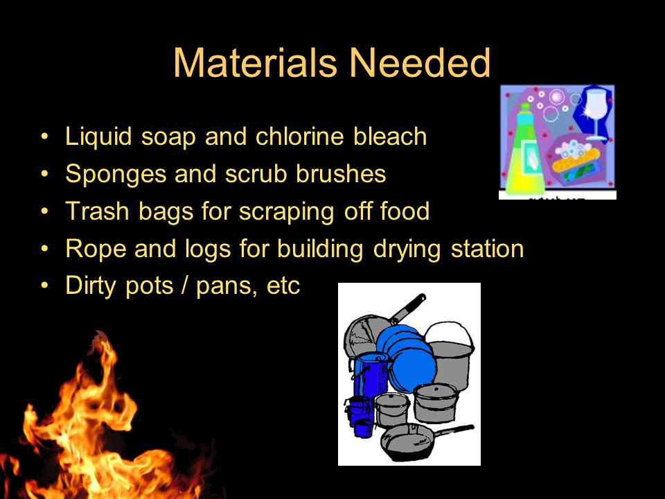 Material Needed 3 large metal tubs for heating and holding water (may have one or two extra for preparing for next class) large single-burner propane burner and large, full propane bottle