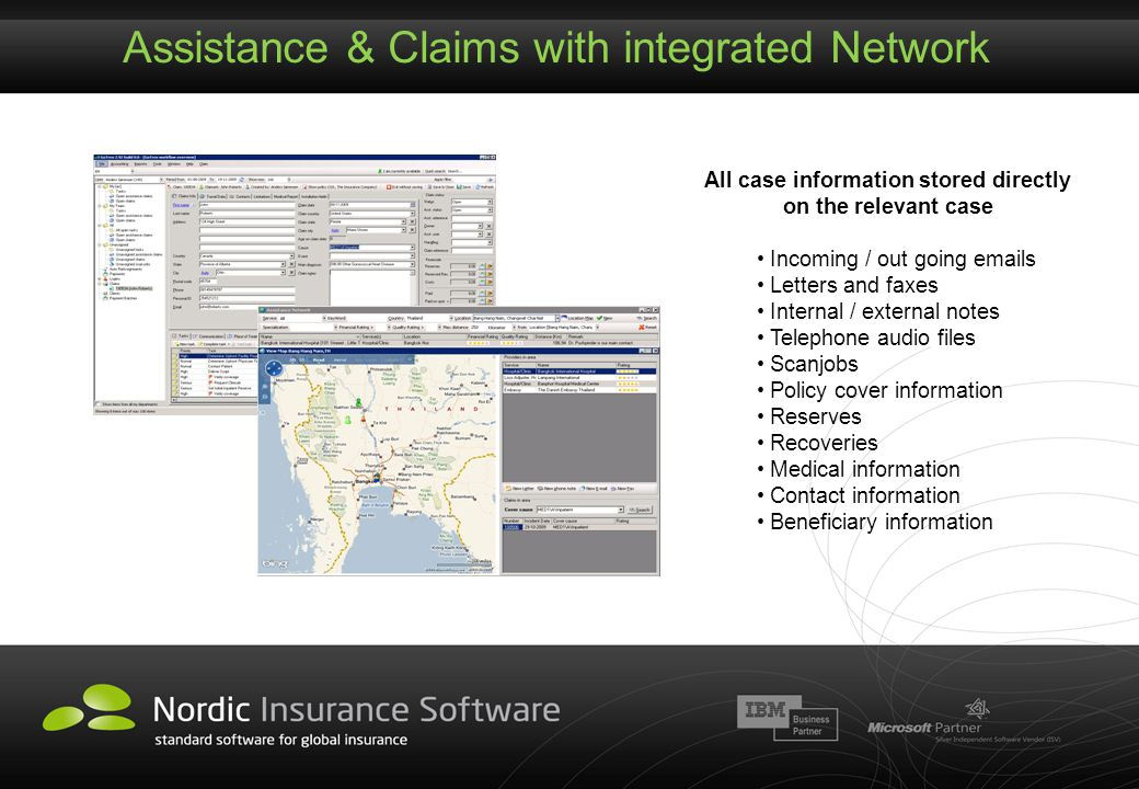 Assistance & Claims with integrated Network All case information stored directly on the relevant case Incoming / out going emails Letters and faxes In